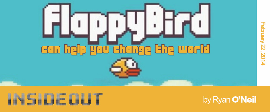 Flappy Bird Can Help You Change the World