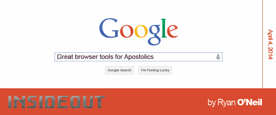 Great Browser Tools for Apostolics