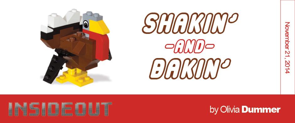 Shakin and Bakin