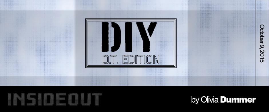 DIY OT Edition