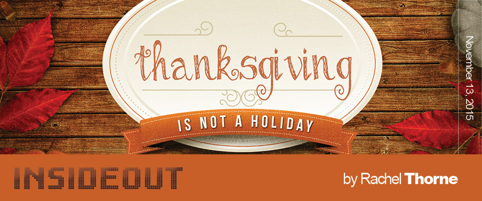 Thanksgiving Is Not a Holiday
