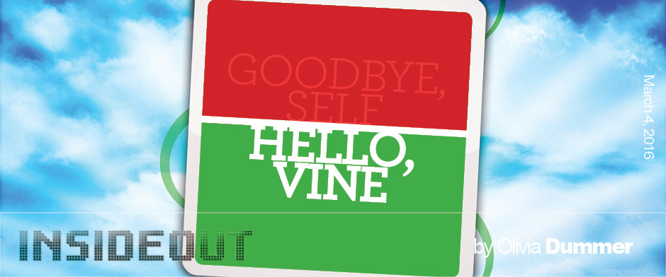 Goodbye Self, Hello Vine