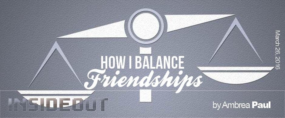 How I Balance Friendships