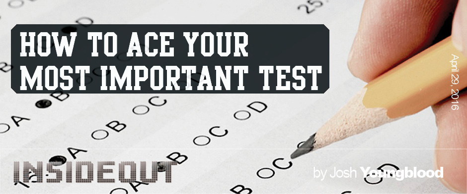 How to Ace Your Most Important Test