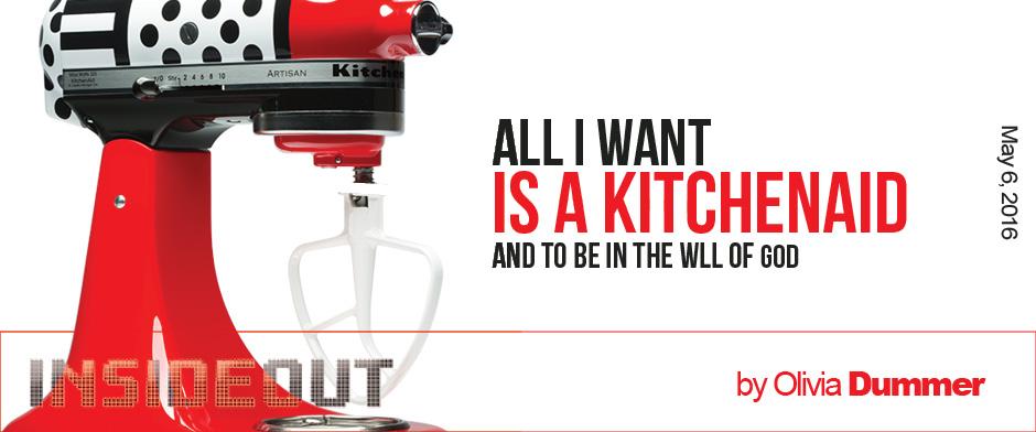 All I Want Is a KitchenAid