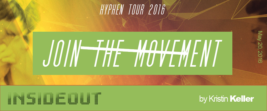 Hyphen Tour 2016: Join the Movement
