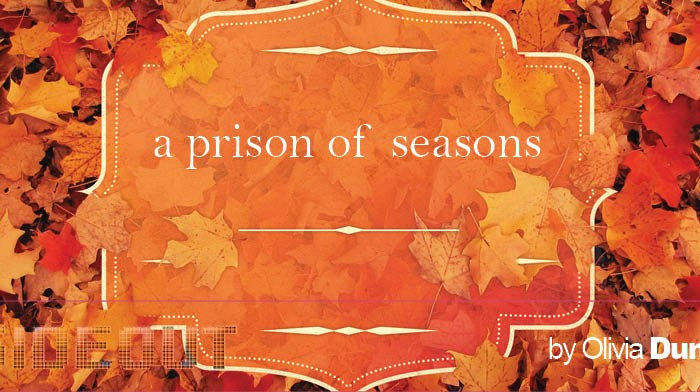 A Prison of Seasons