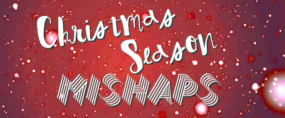 christmas-season-mishaps