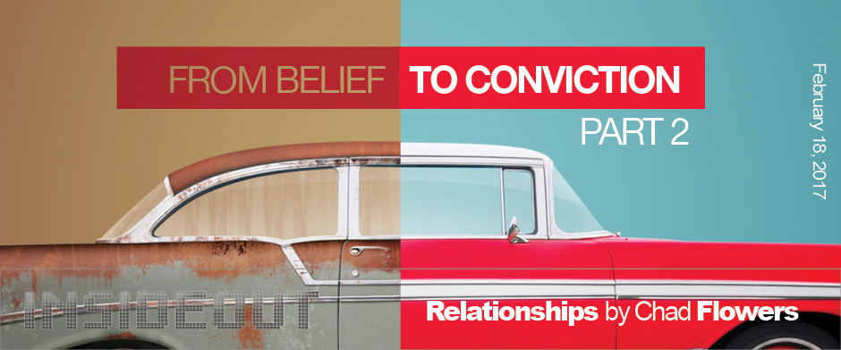 From Belief to Conviction Part 2