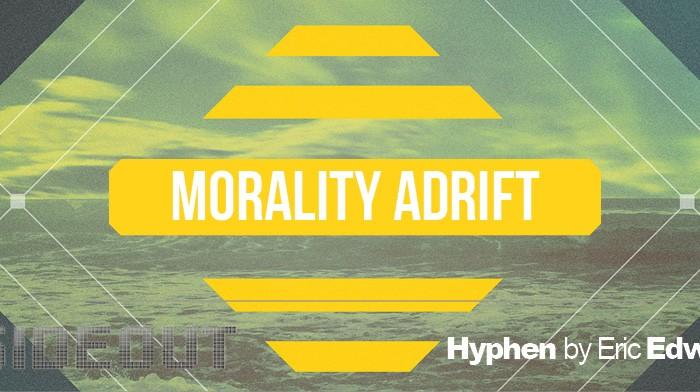 Morality Adrift