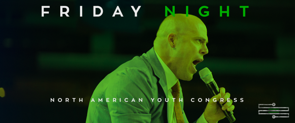 North American Youth Congress, Friday Night
