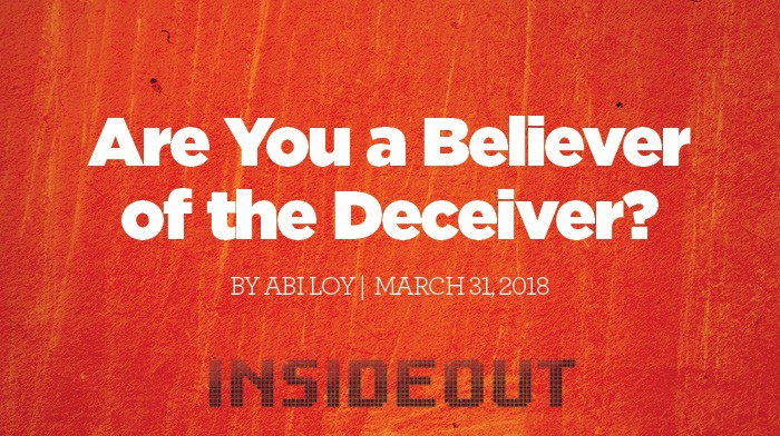 Are You a Believer of the Deceiver?