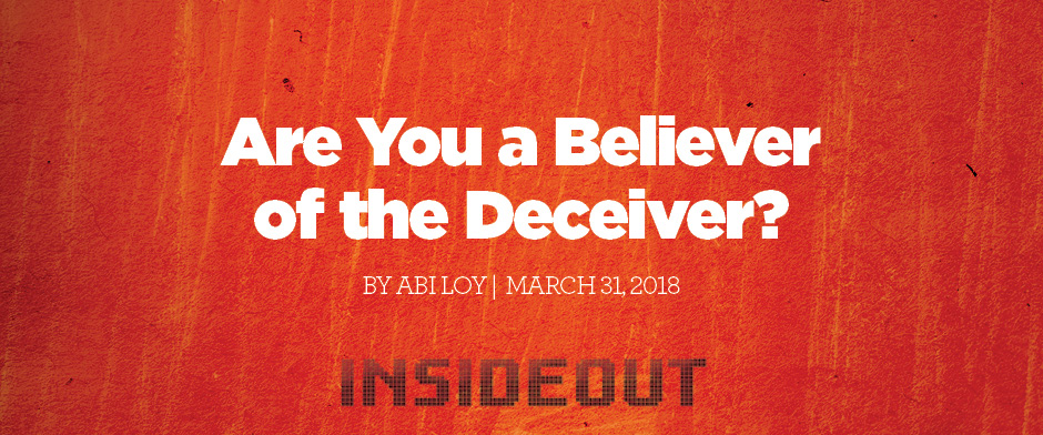 Are You a Believer of the Deceiver
