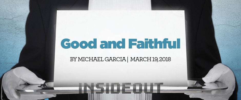 Good and Faithful