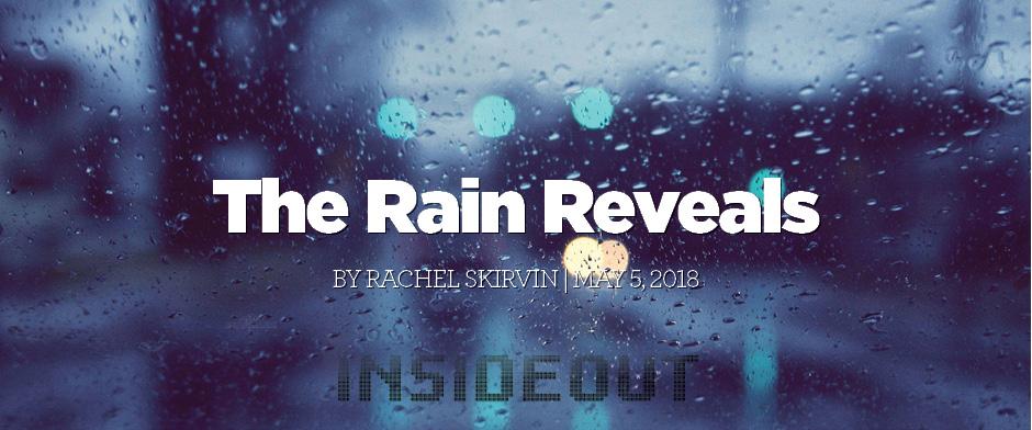 Rain Reveals, The