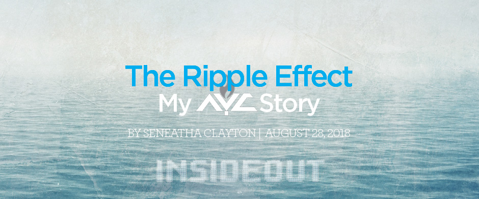 The Ripple Effect: My AYC Story